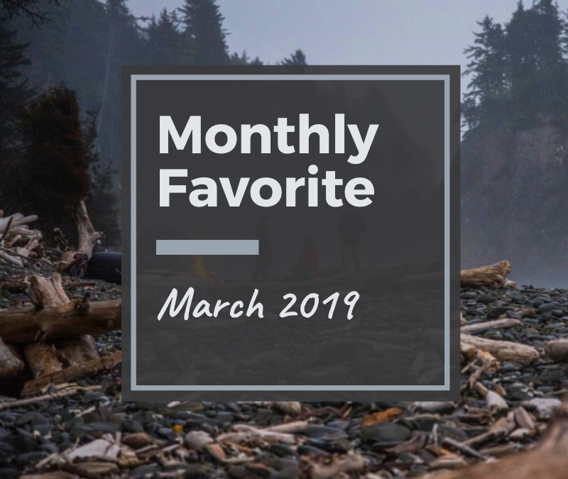 Monthly Favorite: March 2019